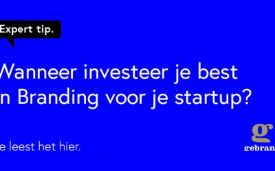 Wanneer investeer je best in Branding voor je start-up?